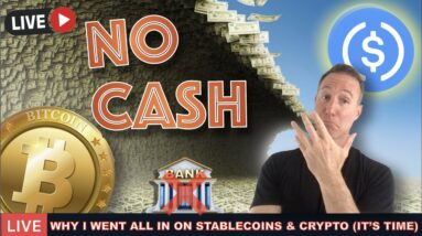 LIVE: WHY I'M PUTTING EVERYTHING INTO BITCOIN, CRYPTO AND STABLECOINS (NO CASH)