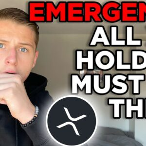 EMERGENCY: ALL XRP HOLDERS MUST SEE THIS!!! XRP PRICE PREDICTION  2021