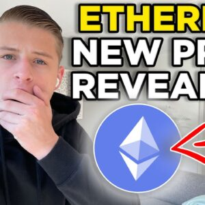 NEW ETHEREUM PRICE TARGET REVEALED! BITCOIN AND ETHEREUM PRICE PREDICTION!! (ETH Holders must see)