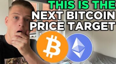 THIS IS THE NEXT BITCOIN PRICE TARGET (important)!! BITCOIN & ETHEREUM PRICE TARGETS REVEALED