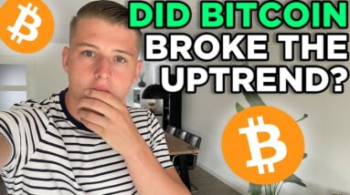 DID BITCOIN BROKE THE UPTREND? OR WILL WE CONTINUE HIGHER?