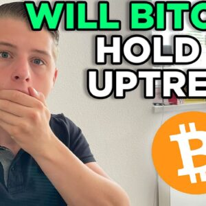 WILL BITCOIN HOLD THE UPTREND? (URGENT UPDATE)