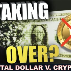 THE DIGITAL DOLLAR IS ALL YOU NEED & CBDC's ELIMINATE CRYPTO?
