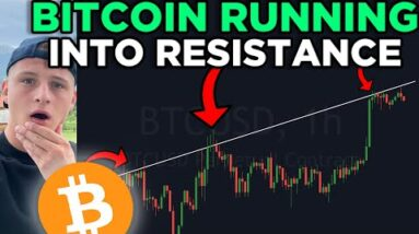BITCOIN RUNNING INTO CRITICAL RESISTANCE!!