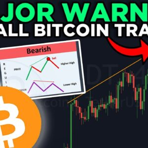 MAJOR WARNING FOR ALL BITCOIN TRADERS RIGHT NOW!! DON'T BE FOOLED!!!